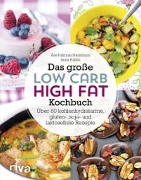 Das große Low Carb High Fat Kochbuch