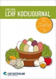LOW CARB - LCHF Kochjournal Frühling 2015