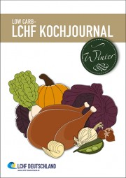 LOW CARB - LCHF Kochjournal Winter 2015/2016