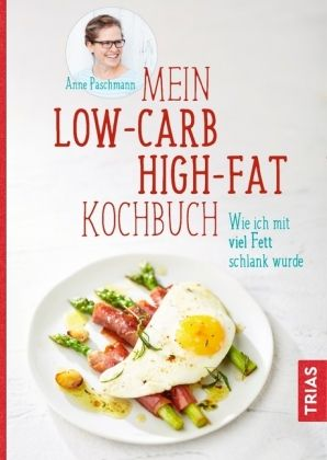 Mein Low-Carb-High-Fat Kochbuch