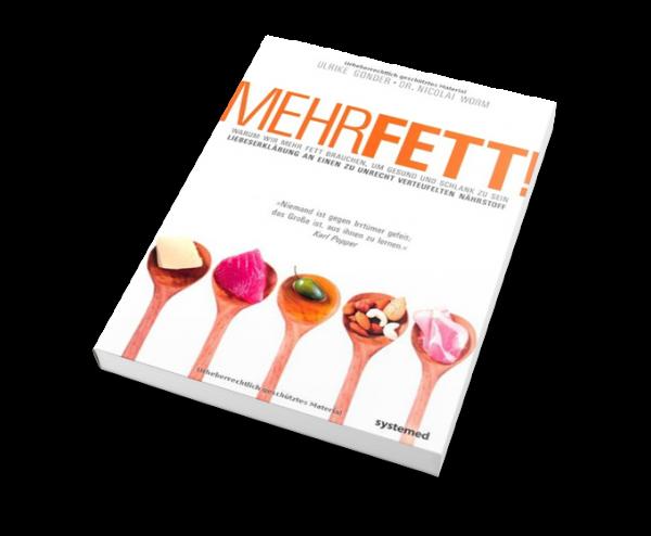 Mehr Fett! - Warum wir mehr Fett brauchen, um gesund und schlank zu sein