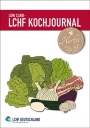 LOW CARB - LCHF Kochjournal Herbst 2015