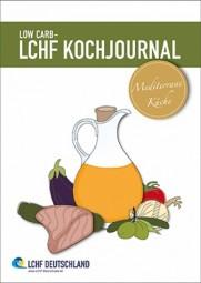 LOW CARB - LCHF Kochjournal Mediterrane Küche