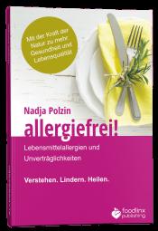 allergiefrei!: Lebensmittelallergien und Unverträglichkeiten